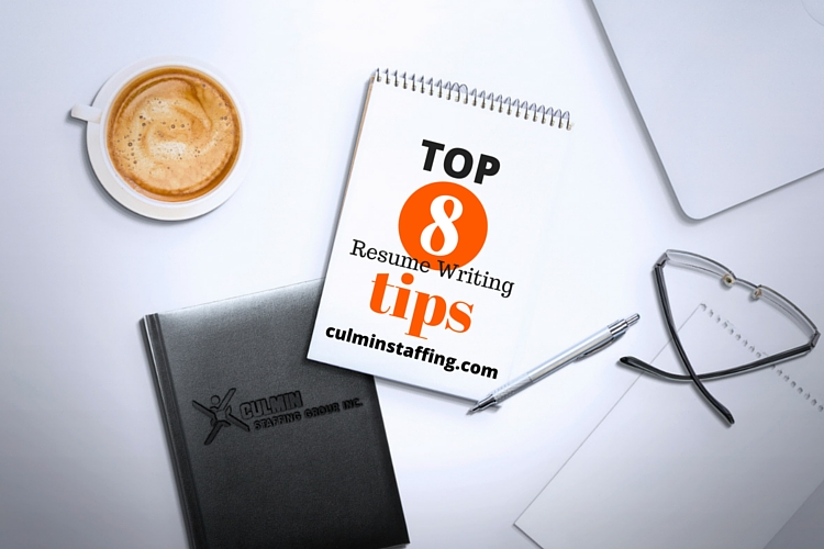 Top 8 Resume Writing Tips | Culmin Staffing Group | The #1 Staffing Agency in South Florida.